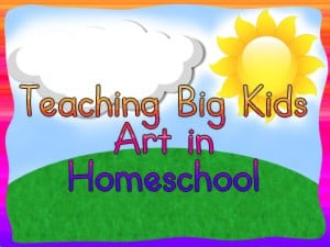 Teaching Art in Homeschool with Big Kids - Easy Methods